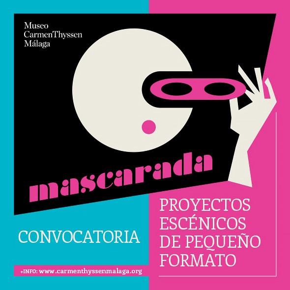 Mascarada. Convocatoria para proyectos escénicos de pequeño formato